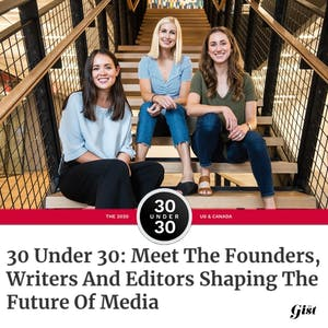30 Under 30: Meet The Founders, Writers And Editors Shaping The Future Of Media