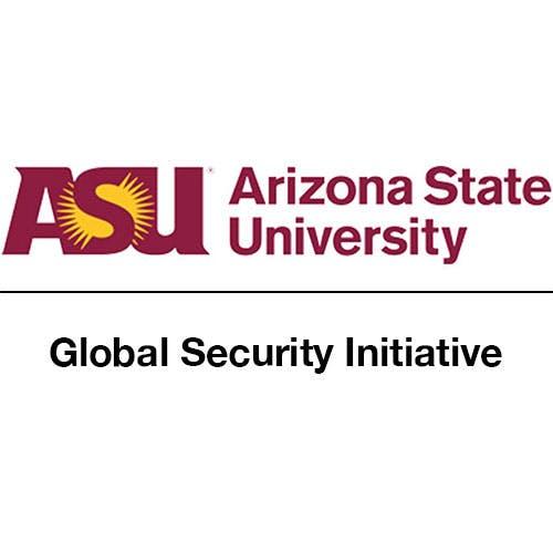 Arizona State University: Global Security Initiative