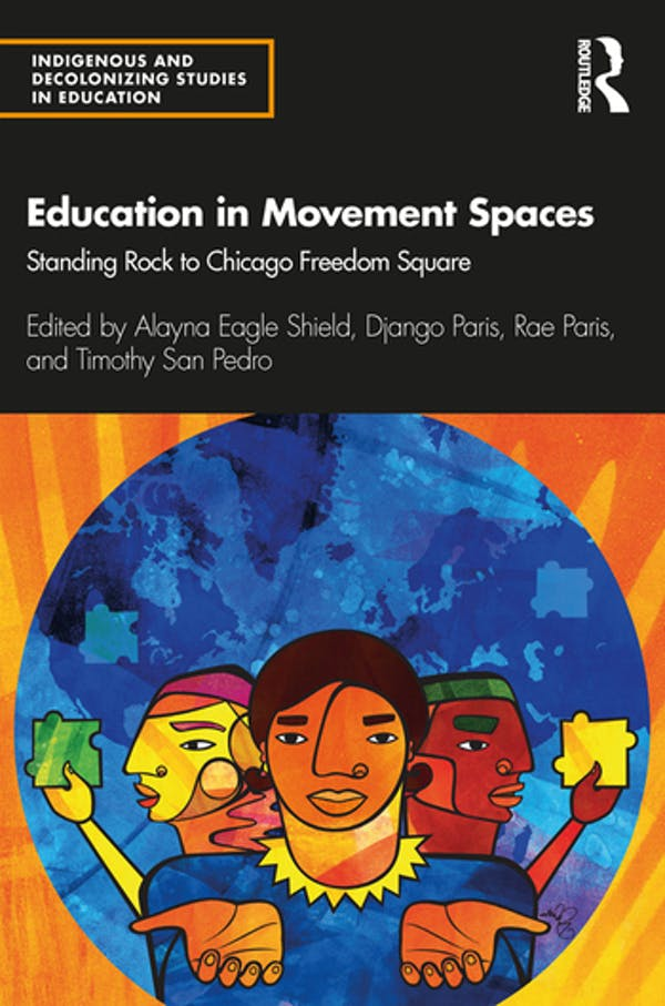 Education in Movement Spaces: Standing Rock to Chicago Freedom Square