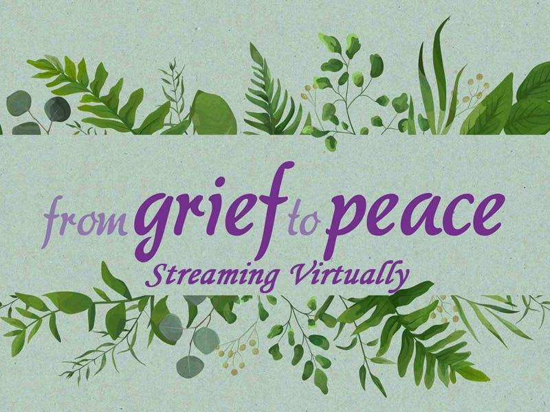 Grief to Peace / Virtual November 2021