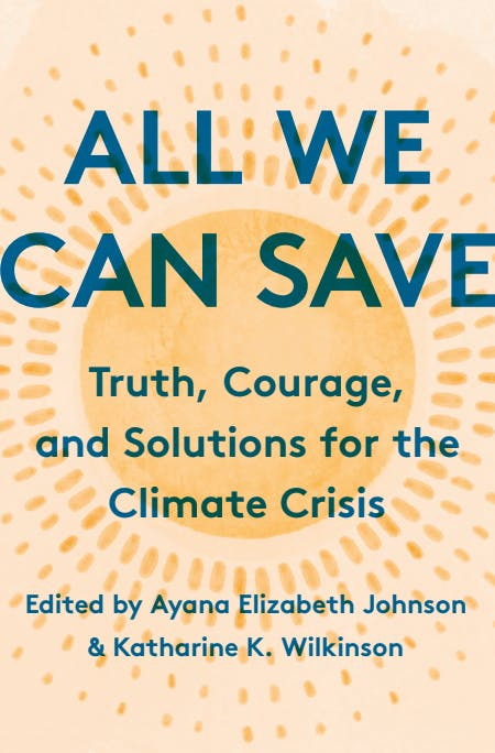 "The cover of the book ""All We Can Save: Truth, Courage, and Solutions for the Climate Crisis"""